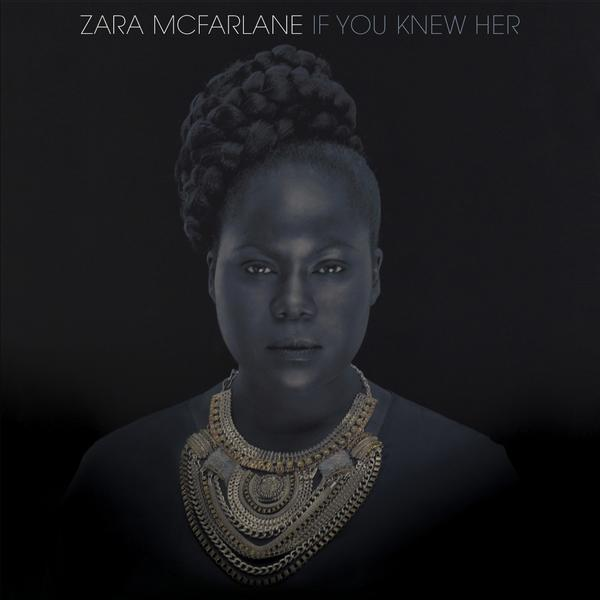zara-mcfarlane-if-you-knew-her
